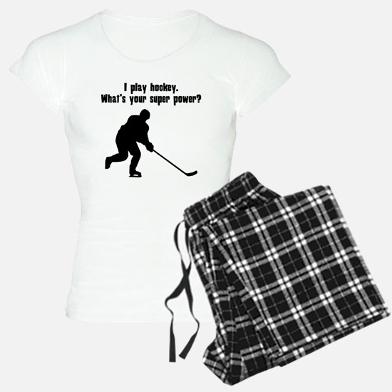 I Play Hockey. Whats Your Super Power? Pajamas