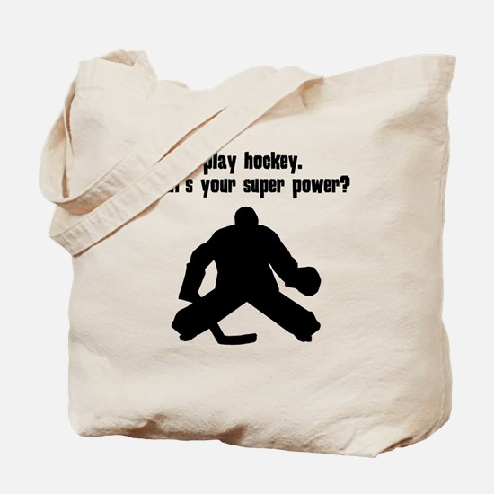 I Play Hockey (Goalie). Whats Your Super Power? To