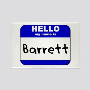 hello my name is barrett Rectangle Magnet