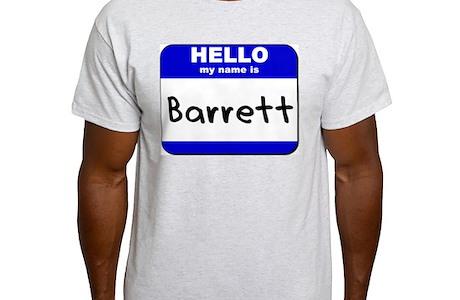 Hello My Name Is Barrett Light T Shirt
