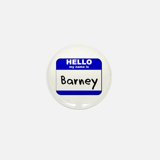 hello my name is barney Mini Button