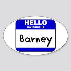 hello my name is barney Oval Sticker