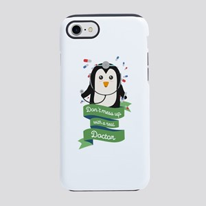 Dont mess up wit a Doctor iPhone 7 Tough Case