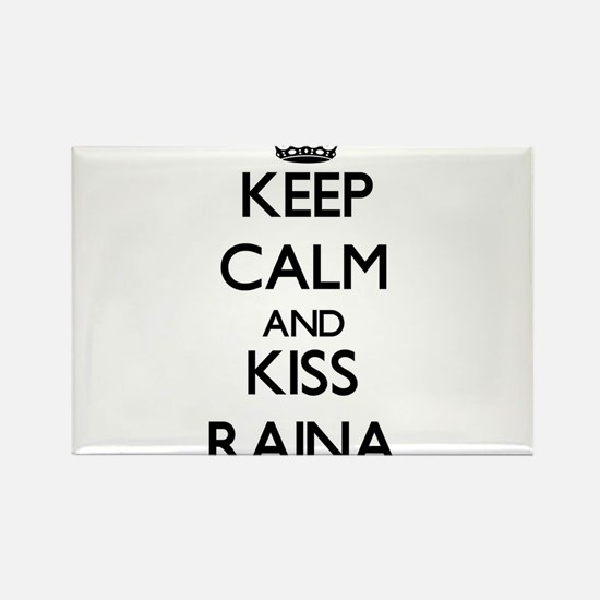 Keep Calm and kiss Raina Magnets