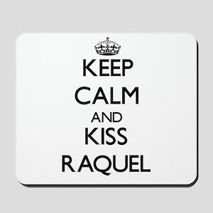 Keep Calm and kiss Raquel Mousepad