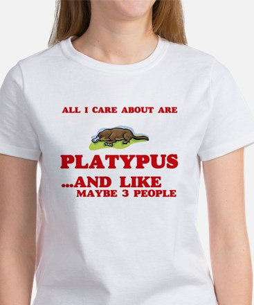All I care about are Platypus T-Shirt