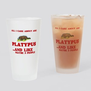 All I care about are Platypus Drinking Glass