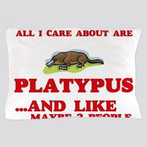 All I care about are Platypus Pillow Case