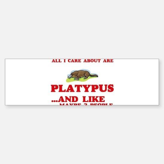 All I care about are Platypus Bumper Bumper Bumper Sticker