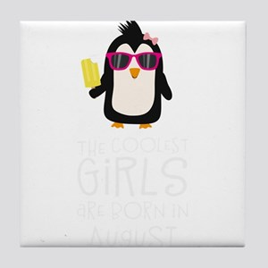 Coolest Girls Birthday in AUGUST Tile Coaster