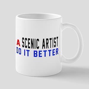 Scenic artist Do It Better 11 oz Ceramic Mug