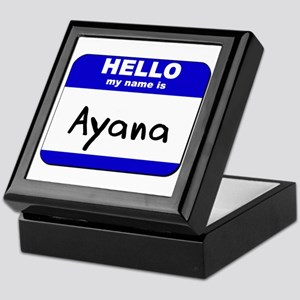 hello my name is ayana Keepsake Box