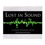 Lost in Sound: A One Woman Play Throw Blanket