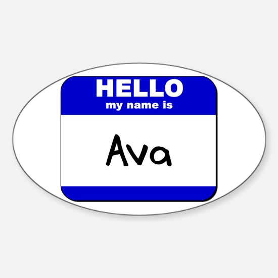 hello my name is ava Oval Decal