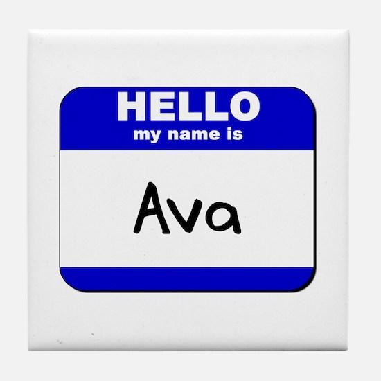 hello my name is ava  Tile Coaster