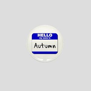 hello my name is autumn Mini Button