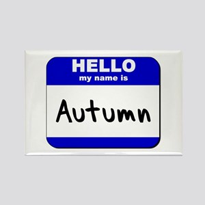hello my name is autumn Rectangle Magnet