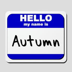 hello my name is autumn  Mousepad