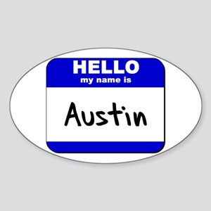 hello my name is austin Oval Sticker