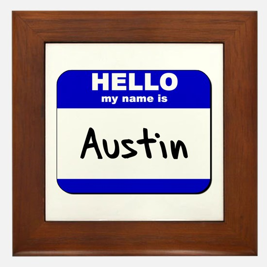 hello my name is austin  Framed Tile