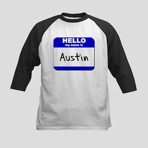 hello my name is austin Kids Baseball Jersey