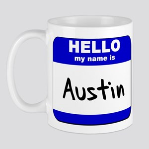 hello my name is austin  Mug