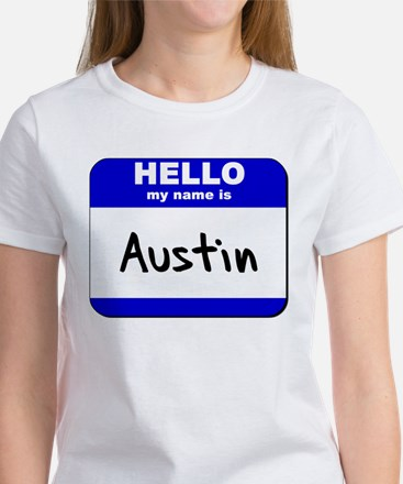 hello my name is austin Women's T-Shirt