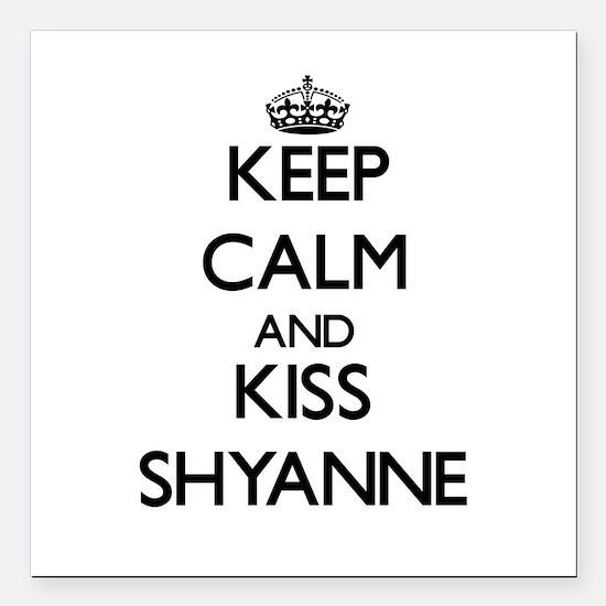 "Keep Calm and kiss Shyanne Square Car Magnet 3"" x"