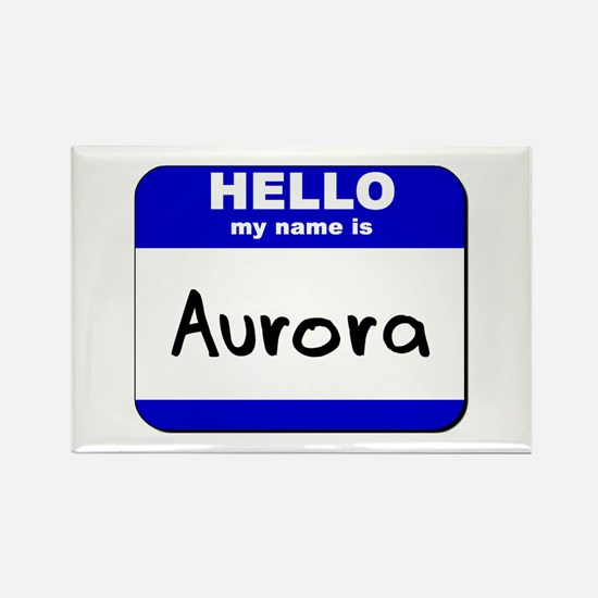 hello my name is aurora Rectangle Magnet