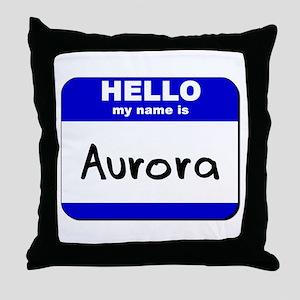 hello my name is aurora  Throw Pillow