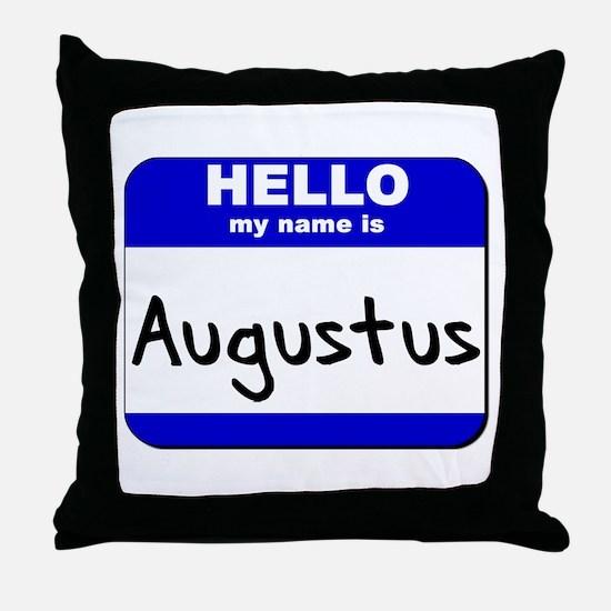 hello my name is augustus  Throw Pillow
