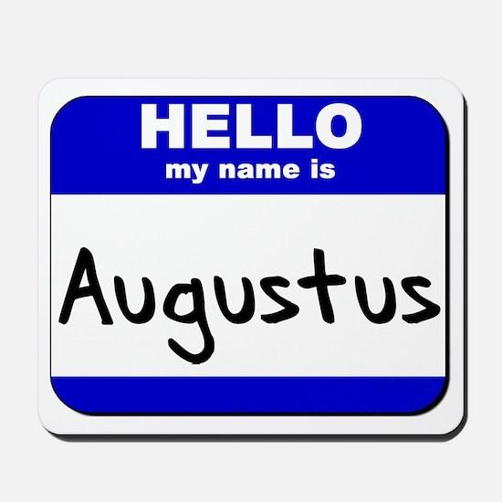 hello my name is augustus  Mousepad