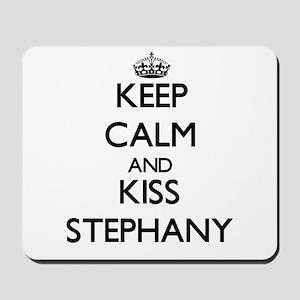 Keep Calm and kiss Stephany Mousepad