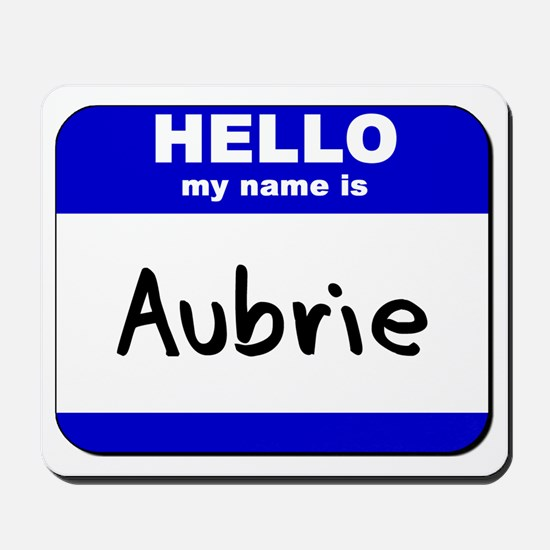 hello my name is aubrie  Mousepad