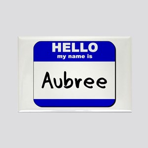 hello my name is aubree Rectangle Magnet