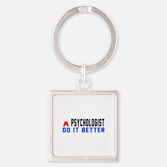 Psychologist Do It Better Square Keychain