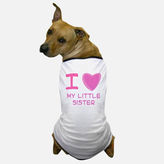 Pink I Heart (Love) My Little Sister Dog T-Shirt