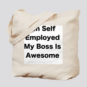Im Self Employed My Boss Is Awesome LRG Tote Bag