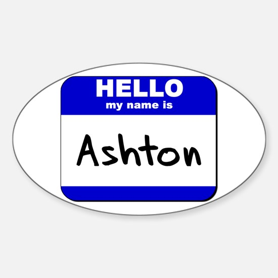 hello my name is ashton Oval Decal