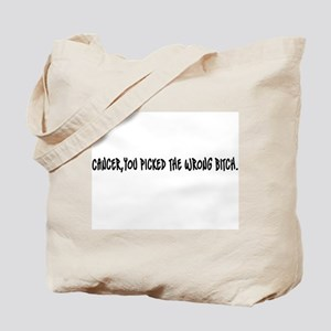 Cancer, you picked the wrong bitch Tote Bag