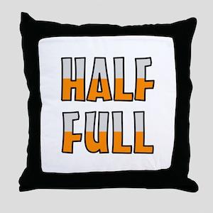 HALF FULL Throw Pillow