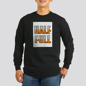 HALF FULL Long Sleeve T-Shirt