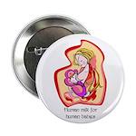 "Human Milk for Human Babies 2.25"" Button (10 pack)"