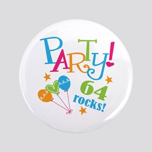 """64th Birthday Party 3.5"""" Button"""