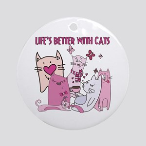 Life's Better With Cats Ornament (Round)