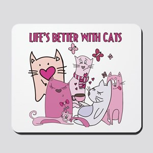 Life's Better With Cats Mousepad