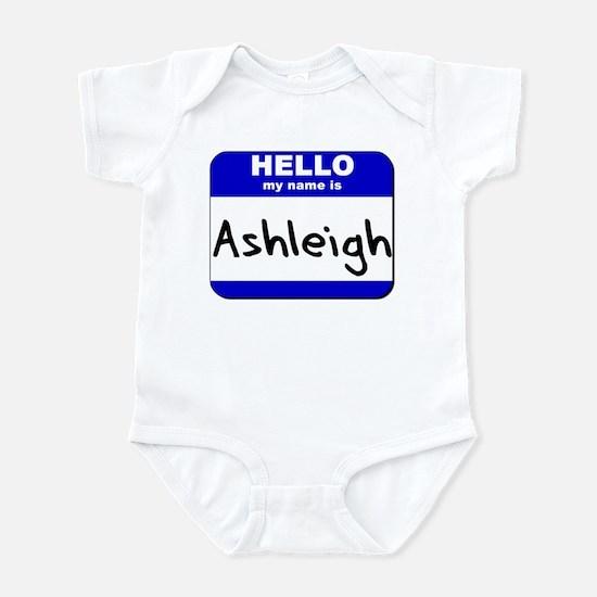 hello my name is ashleigh  Infant Bodysuit