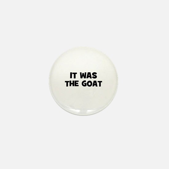 it was the goat Mini Button