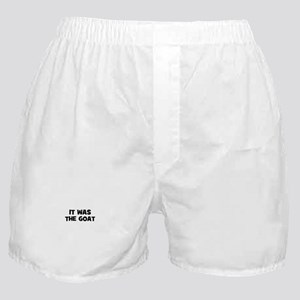it was the goat Boxer Shorts