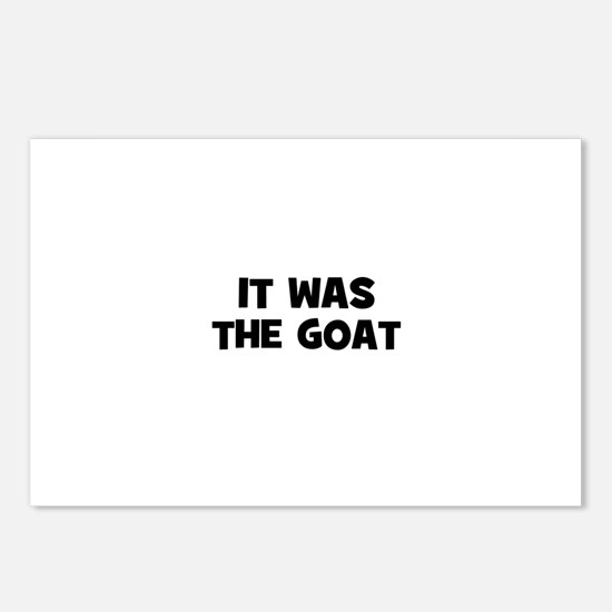 it was the goat Postcards (Package of 8)